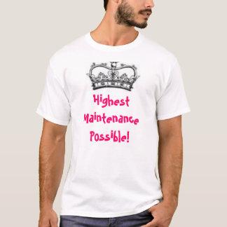 Highest Maintenance Possible! T-Shirt