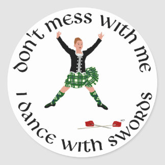 Highland Dance - Don't Mess with Me Classic Round Sticker