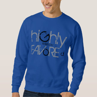 Highly favored sweatshirt