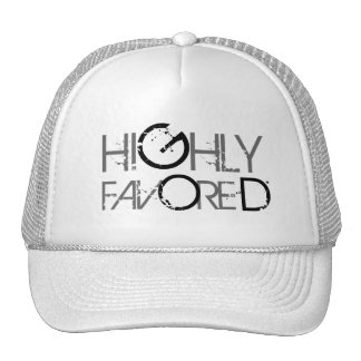 Highly favored trucker hat