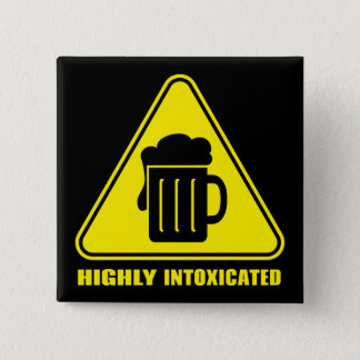 Highly Intoxicated Witty Drinking Button
