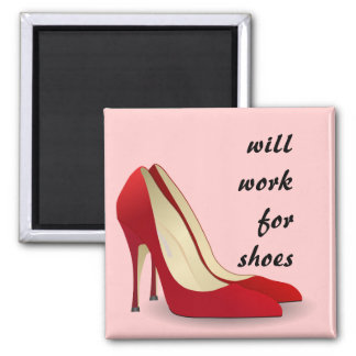 Highly Motivated: Will Work for Shoes (Maybe) 2 Inch Square Magnet
