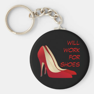 Highly Motivated: Will Work for Shoes (Maybe) Basic Round Button Keychain