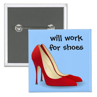 Highly Motivated: Will Work for Shoes (Maybe) Button