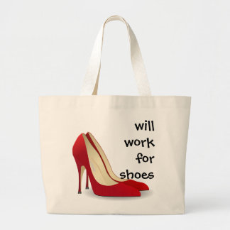 Highly Motivated: Will Work for Shoes (Maybe) Jumbo Tote Bag