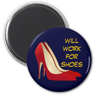 Highly Motivated: Will Work for Shoes (Maybe) Magnet