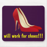 Highly Motivated: Will Work for Shoes (Maybe) Mouse Pad