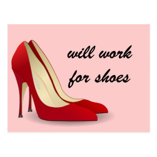 Highly Motivated: Will Work for Shoes (Maybe) Postcard