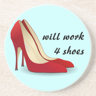 Highly Motivated: Will Work for Shoes (Maybe) Sandstone Coaster