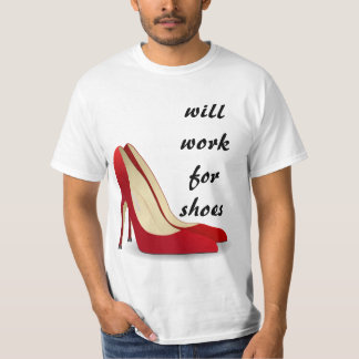 Highly Motivated: Will Work for Shoes (Maybe) Tee Shirt