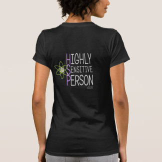 Highly Sensitive Person (on Black) Custom Shirt
