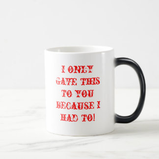 highres_smileytrans_left, i only gave this to y... 11 oz magic heat Color-Changing coffee mug