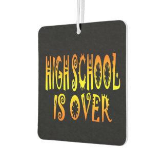 Highschool Is Over Car Air Freshener