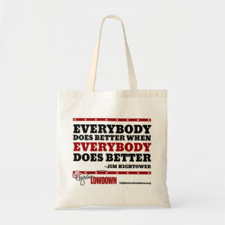 Hightower Lowdown: Everybody does better (Tote) Tote Bag