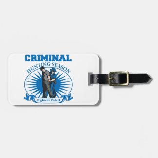 Highway Patrol Criminal Hunting Season Bag Tag