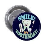 Higienista dental del dentista divertido pin redondo de 2 pulgadas