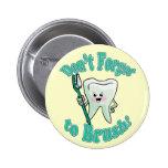 Higienista dental del dentista divertido pins