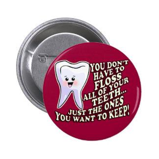 Higienista dental del dentista pin redondo de 2 pulgadas