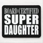 Hija estupenda certificada tablero de los cumpleañ tapetes de raton