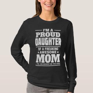 Hija orgullosa de A Freaking la mamá impresionante Remera