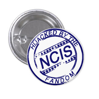 Hijacked by the NCIS Fandom Pinback Button
