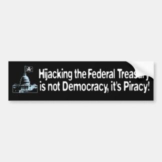 Hijacking the Treasury is Piracy! Bumper Sticker
