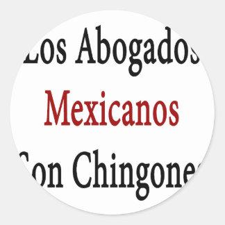 Hijo Chingones del Los Abogados Mexicanos Pegatina Redonda
