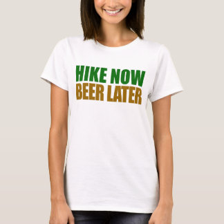 Hike Now Beer Later T-Shirt