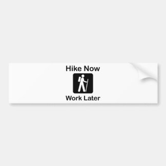 Hike Now Work Later Bumper Sticker