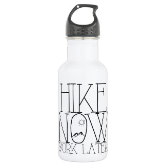 Hike Now, Work Later 18oz Water Bottle