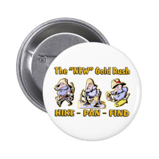 """Hike - Pan - Find"" The ""NEW"" Gold Rush 2 Inch Round Button"