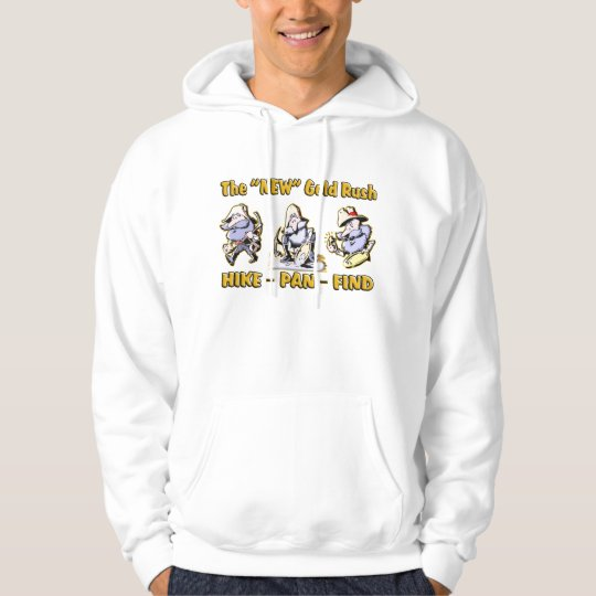 """""""Hike - Pan - Find"""" The """"NEW"""" Gold Rush Hoodie"""