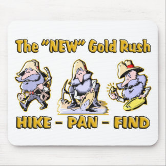 """Hike - Pan - Find"" The ""NEW"" Gold Rush Mouse Pad"