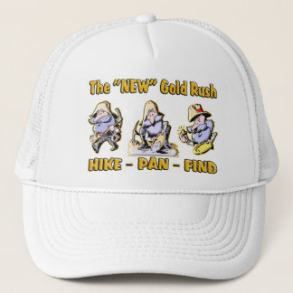 """""""Hike - Pan - Find"""" The """"NEW"""" Gold Rush Trucker Hat"""