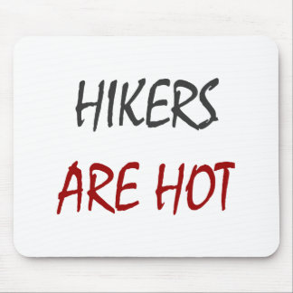 Hikers Are Hot Mouse Pad