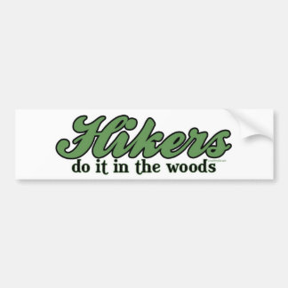 Hikers Do it in The Woods Bumper Sticker
