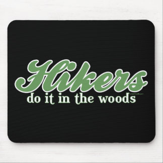 Hikers Do it in The Woods Mouse Pad