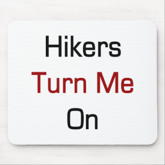 Hikers Turn Me On Mouse Pad