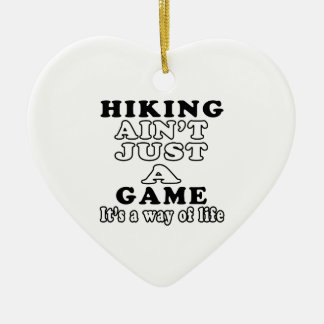 Hiking Ain't Just A Game It's A Way Of Life Christmas Tree Ornaments