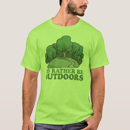 Hiking, Camping, Trekking, Climbing Outdoors! T-Shirt