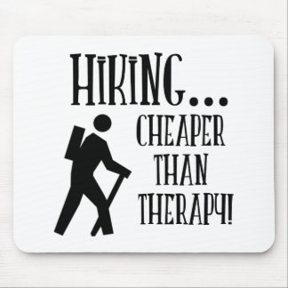 Hiking, Cheaper Than Therapy Mouse Pad