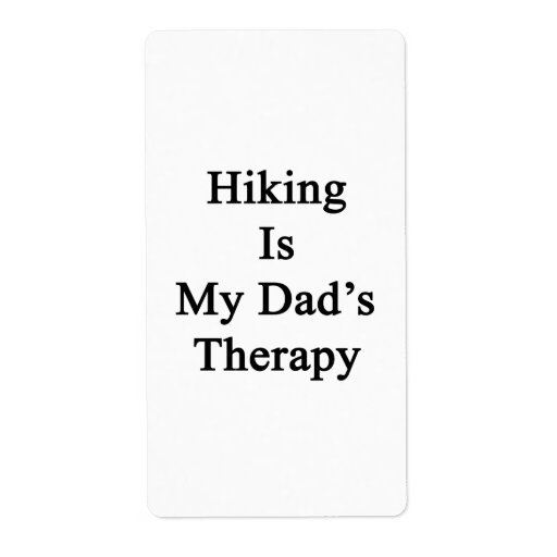 Hiking Is My Dad's Therapy Labels
