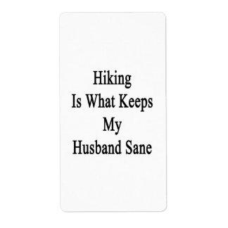 Hiking Is What Keeps My Husband Sane Custom Shipping Label