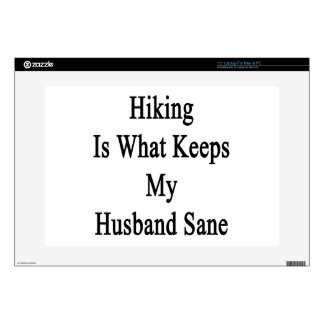Hiking Is What Keeps My Husband Sane Decals For Laptops