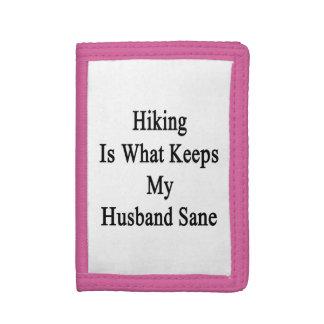 Hiking Is What Keeps My Husband Sane Tri-fold Wallets