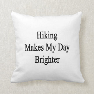 Hiking Makes My Day Brighter Throw Pillows