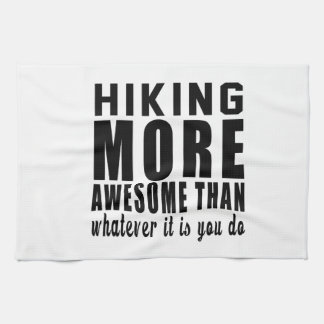 Hiking more awesome than whatever it is you do ! hand towels