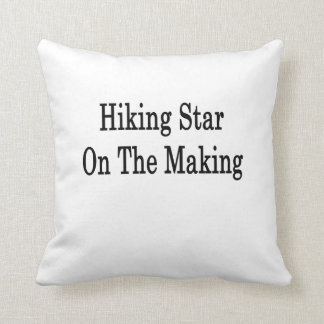 Hiking Star On The Making Throw Pillows