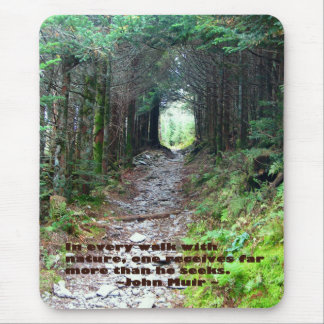 Hiking Trail: Every walk w/nature, John Muir Quote Mouse Pad