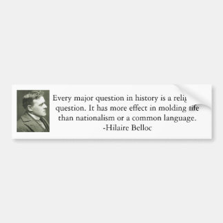 Hilaire Belloc quote Bumper Sticker